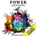 Power: Surviving & Thriving After Narcissistic Abuse Hörbuch von Shahida Arabi Gesprochen von: Julie McKay
