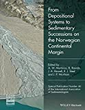 From Depositional Systems to Sedimentary Successions on the Norwegian Continental Margin, , 1118920465