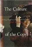 The Culture of the Copy: Striking Likenesses, Unreasonable Facsimiles