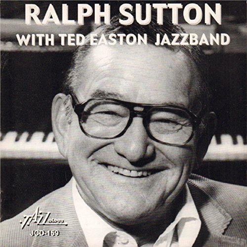 Ralph Sutton with Ted Easton Jazzband