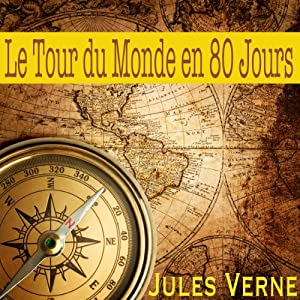 Le tour du monde en 80 jours (       UNABRIDGED) by Jules Verne Narrated by Alain Couchot