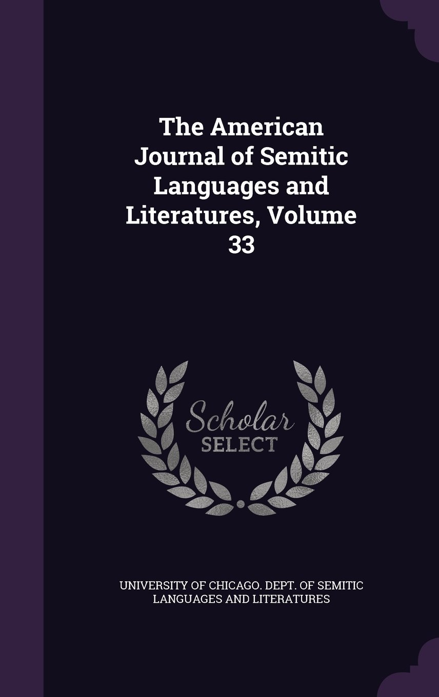 Download The American Journal of Semitic Languages and Literatures, Volume 33 pdf
