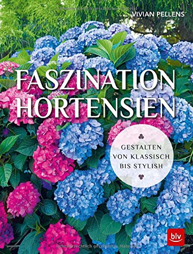 Faszination Hortensien: Vivian Pellens: Amazon.com.au: Books