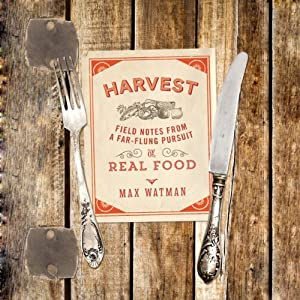 Harvest: Field Notes from a Far-Flung Pursuit of Real Food Audiobook