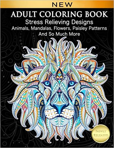 Amazon Adult Coloring Book Stress Relieving Designs Animals Mandalas Flowers Paisley Patterns And So Much More 9781979601733 Cindy Elsharouni