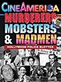 Murderers,Mobsters & Madmen: Hollywood Police Blotter