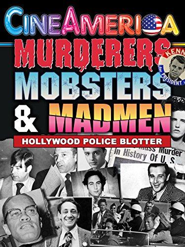 Murderers,Mobsters & Madmen: Hollywood Police Blotter