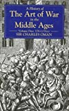 A History of the Art of War in the Middle Ages, Charles William Chadwick Oman, 1853671002