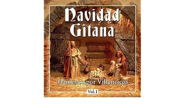 Navidad Gitana. Flamenco por Villancicos. Vol. 1 de Varios ...