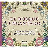 El bosque encantado: arte - terapia para colorear (Spanish Edition)