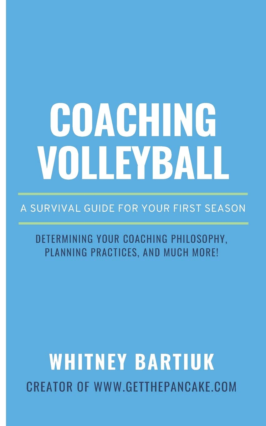 Coaching Volleyball  A Survival Guide For Your First Season
