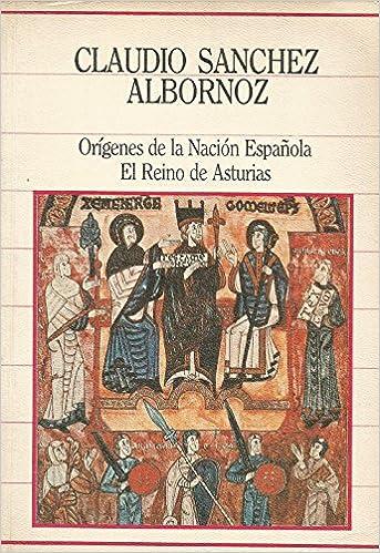 Orígenes de la Nación Española. El reino de Asturias.: Amazon.es: Sánchez- Albornoz, Claudio: Libros