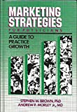 Marketing Strategies for Physicians, Stephen W. Brown and Andrew Morley, 0874894050