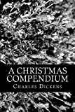 A Christmas Compendium, Charles Dickens, 1470189585