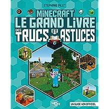 Minecraft: Le grand livre des trucs et astuces - Un guide non officiel