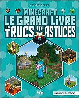 Minecraft Le Grand Livre Des Trucs Et Astuces