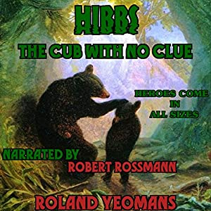 Hibbs, the Cub with No Clue Audiobook