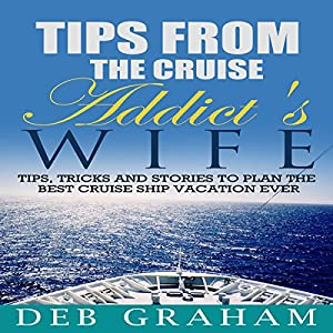 Tips from the Cruise Addict's Wife Audiobook