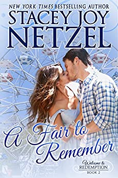 A Fair to Remember (Welcome To Redemption Book 2) by [Netzel, Stacey Joy]