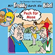 Pech für Mose (Mit Freddy durch die Bibel 1) | Olaf Franke, Tim Thomas