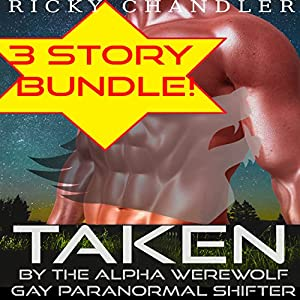 Taken by the Alpha Werewolf Bundle Gay Paranormal Shifter Audiobook