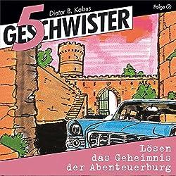 5 Geschwister lösen das Geheimnis der Abenteuerburg (5 Geschwister 2)