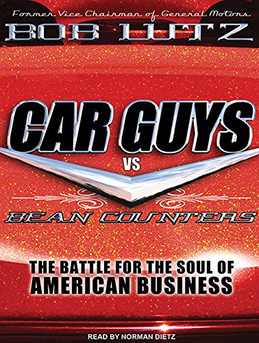 Car Guys vs. Bean Counters: The Battle for the Soul of American Business by Brand: Tantor Media