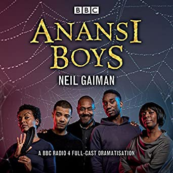 Anansi Boys: A BBC Radio 4 full-cast dramatisation (Audio