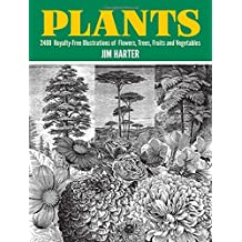Plants: 2,400 Royalty-Free Illustrations of Flowers, Trees, Fruits and Vegetables (Dover Pictorial Archive)