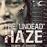 The Undead Haze: Undead, Book 2   Eloise J. Knapp