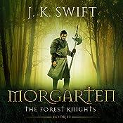 Morgarten: The Forest Knights, Book 2   J. K. Swift