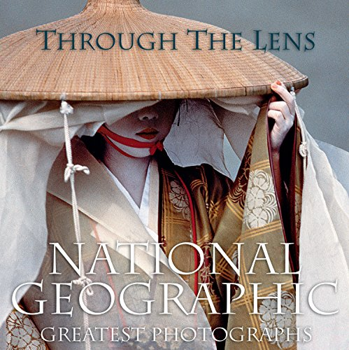 Through the Lens: National Geographic Greatest Photographs (National Geographic Collectors - Lens Blue The Through