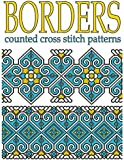 Borders Counted Cross Stitch Patterns: New Cross Stitch Motifs (Ethnic Cross Stitch Patterns)