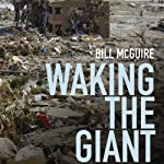 Waking the Giant: How a Changing Climate Triggers Earthquakes, Tsunamis, and Volcanoes  | Bill McGuire