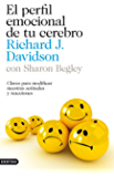 El perfil emocional de tu cerebro: Claves para modificar nuestras actitudes y reacciones