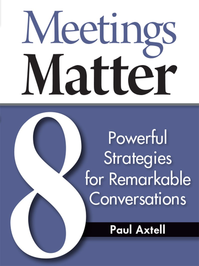 Download Meetings Matter: 8 Powerful Strategies for Remarkable Conversations pdf
