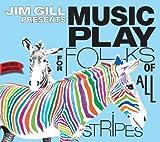 Jim Gill Presents Music Play for Folks of All Stripes (CD plus BONUS DVD)