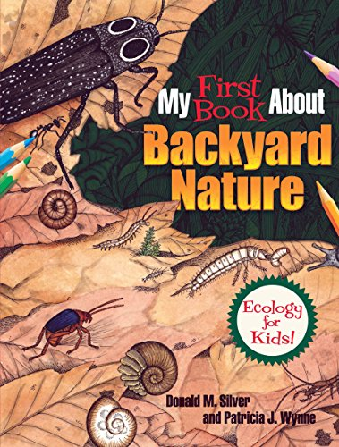 My First Book About Backyard Nature: Ecology for Kids! (Dover Children's Science Books) (Insects Winter In)