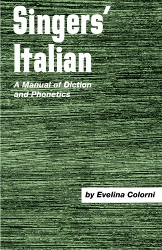 Singer's Italian: A Manual of Diction and Phonetics by Schirmer