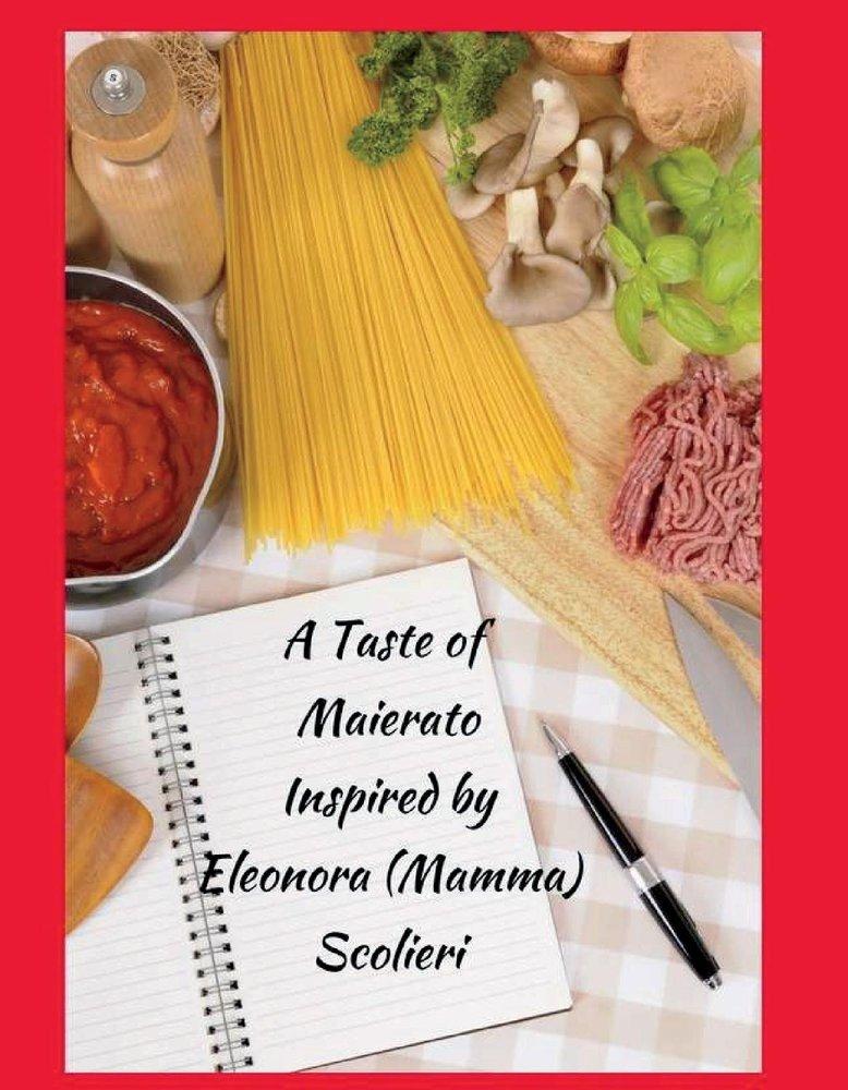 A Taste of Maierato: Inspired By Eleonora (Mamma) Scolieri ebook