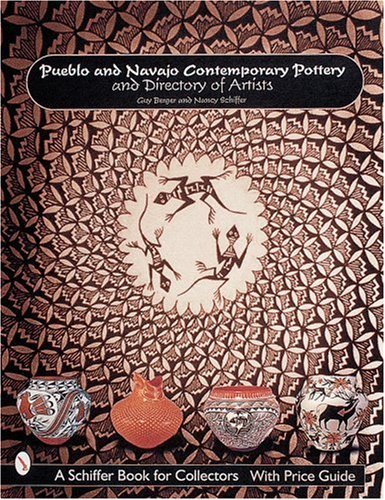 (Pueblo and Navajo Contemporary Pottery and Directory of Artists (Schiffer Book for Collectors))