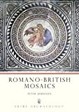 Romano-British Mosaics, Peter Johnson, 0852638914