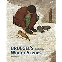 Bruegel's Winter Scenes: Historians and Art Historians in Dialogue