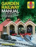 Garden Railway Manual: A Step-by-Step Guide to Narrow-Guage Garden Railway Projects