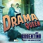 Drama Queen: A Nicky and Noah Mystery | Joe Cosentino