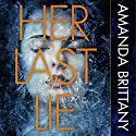 Her Last Lie Audiobook by Amanda Brittany Narrated by Stephanie Racine