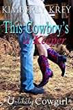 This Cowboy's a Keeper (Unlikely Cowgirl Book 3) Pdf Epub Mobi