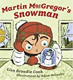 Martin MacGregor's Snowman, Lisa Broadie Cook, 0802788580