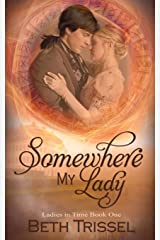 Somewhere My Lady (Ladies in Time) Paperback