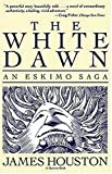 Front cover for the book The White Dawn: An Eskimo Saga by James A. Houston